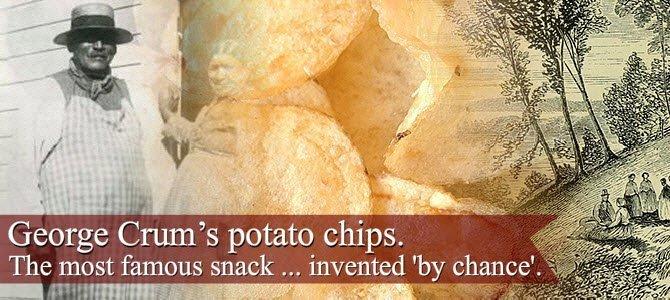 Potato chips: George Crum's potato chips.