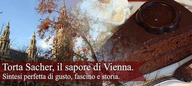 Torta Sacher, il sapore di Vienna.