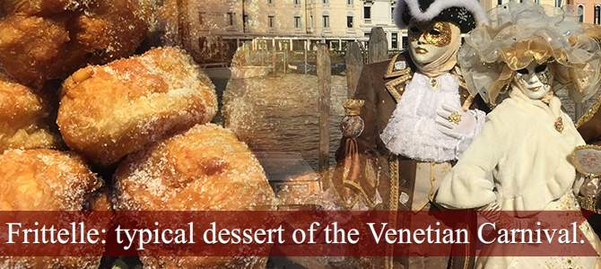Frittelle: typical desserts of the Venetian Carnival.