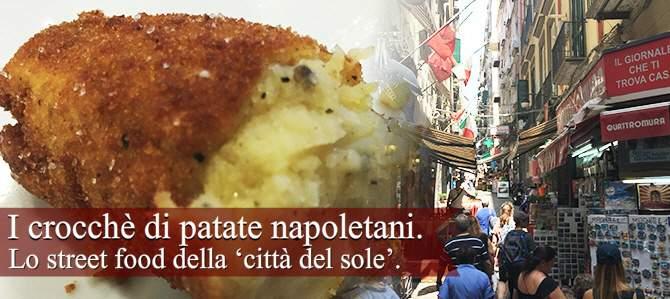 I crocchè di patate napoletani: lo street food della 'Città del Sole'.